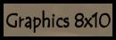 Graphics 8x10